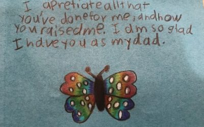 "From Riley, my 10 year old daughter:  ""I apretiate all that you've done for me, and how you raised me. I am so glad I have you as my dad."""