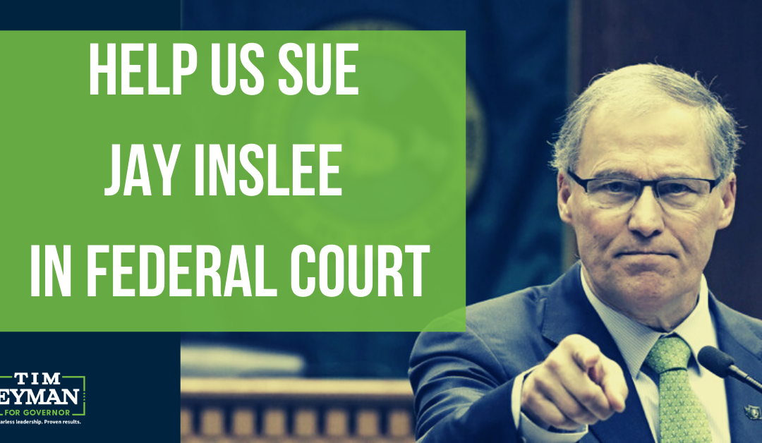 Help us sue Jay Inslee in federal court — EVERYONE IS ESSENTIAL!