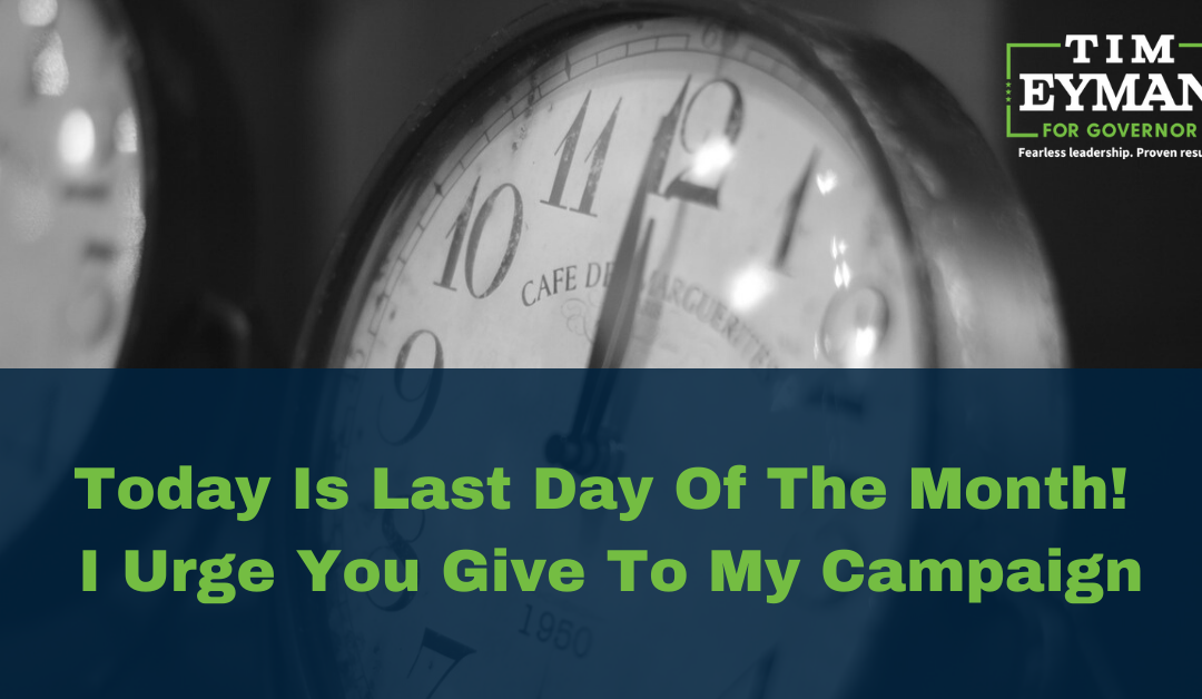 Today Is Last Day Of The Month (4/30), I Urge You Give To My Gov Campaign & Anti-Inslee Lawsuit