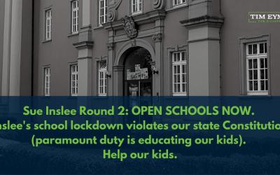 SUE INSLEE ROUND 2: OPEN SCHOOLS NOW.