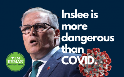 Inslee Is More Dangerous Than COVID. There Must Be Safety, Liberty, & Strong Economy AT ALL TIMES.