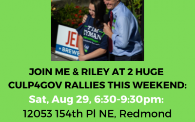 Join me & Riley @ 2 huge Culp4Governor rallies. My focus is saving WA from 4 more years of Inslee