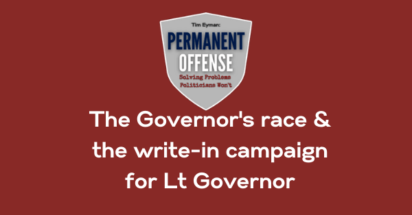 The Governor's race & the write-in campaign for Lt Governor