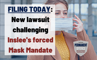 FILING TODAY: new lawsuit challenging Inslee's forced Mask Mandate